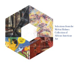 Selections From the Melvin Holmes Collection of African American Art book cover