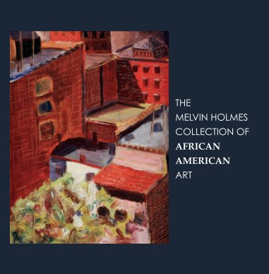 The Melvin Holmes Collection of African American Art book cover