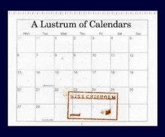 A Lustrum of Calendars