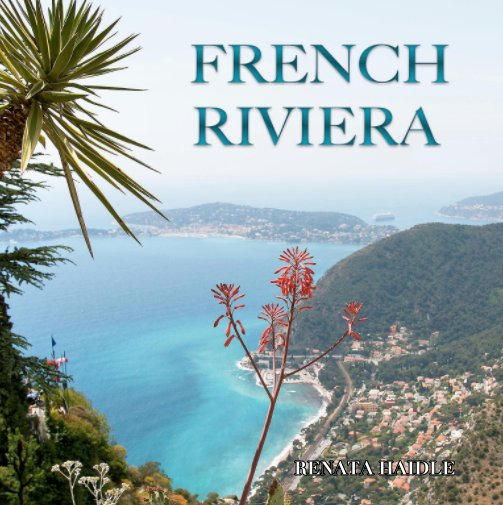 View French Riviera by Renata Haidle