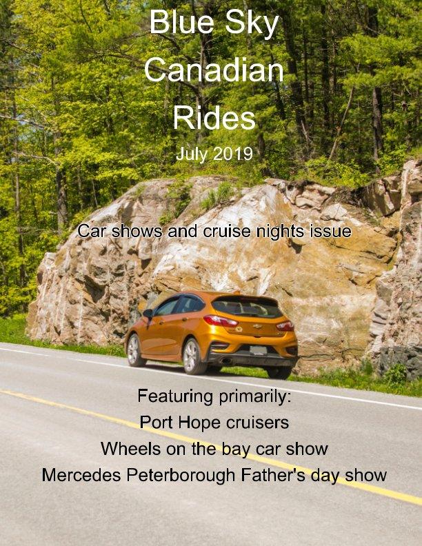 View Blue Sky Canadian Rides - July 2019 by Marie Dempsey