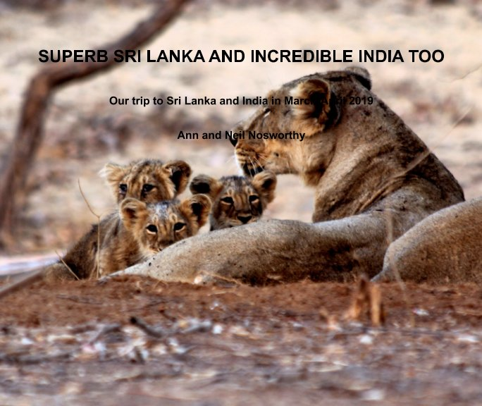 Ver Superb SRI LANKA and INCREDIBLE INDIA too por Ann and Neil Nosworthy