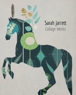 Sarah Jarrett Collage Works