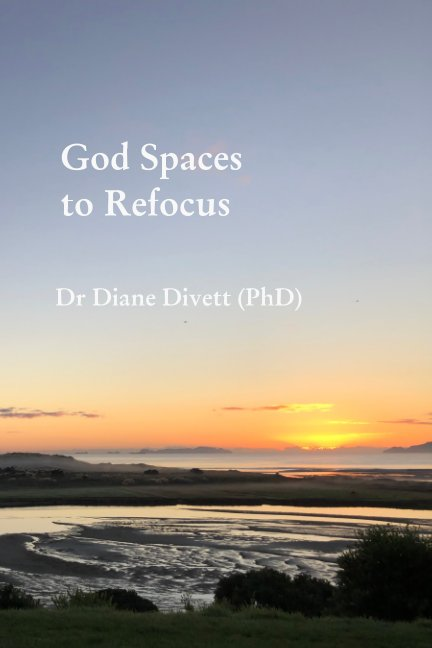 View God Spaces to Refocus by Dr Diane Divett