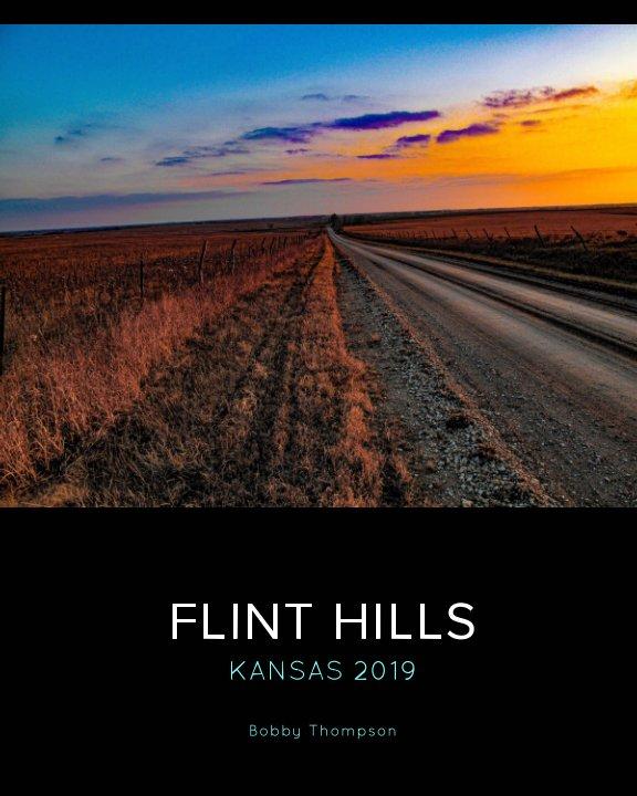 View Flint Hills - Kansas by Bobby Thompson