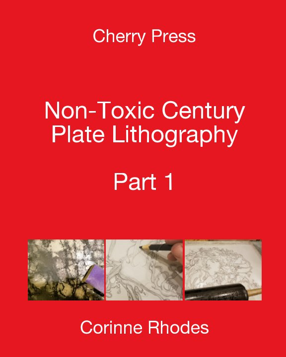 View Cherry Press: Non-toxic Century Plate Lithography Part 1 by Corinne Rhodes