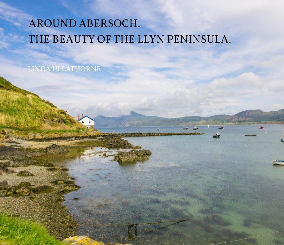 View Around Abersoch. by LINDA ULLATHORNE