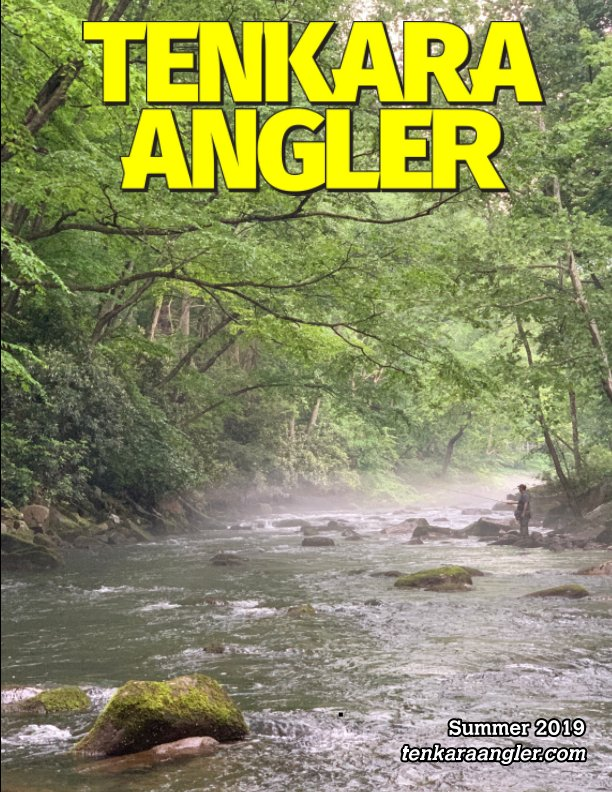 View Tenkara Angler (Premium) - Summer 2019 by Michael Agneta