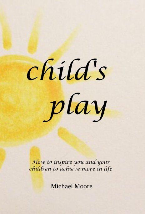 Child's Play nach Michael Moore anzeigen