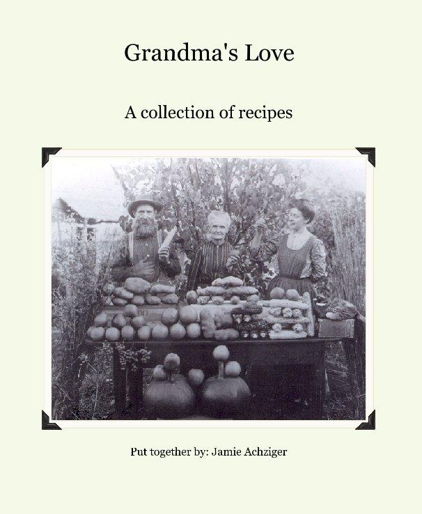 Grandma's Love nach Put together by: Jamie Achziger anzeigen