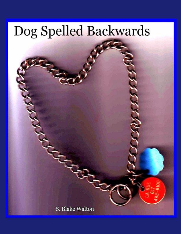 Ver Dog Spelled Backwards por S. Blake Walton