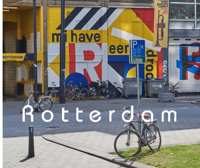 View Rotterdam by WERNER BREDEN