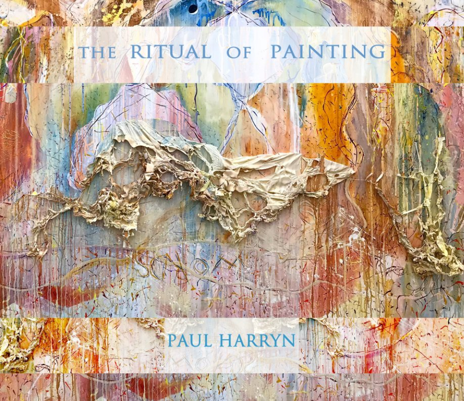 Ver Ritual of Painting por Paul Harryn