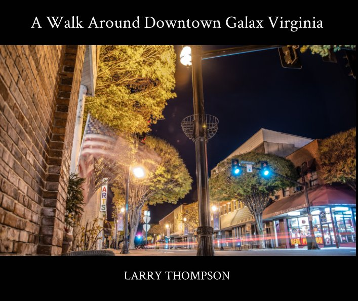 View A Walk Around Downtown Galax Virginia by Larry Thompson