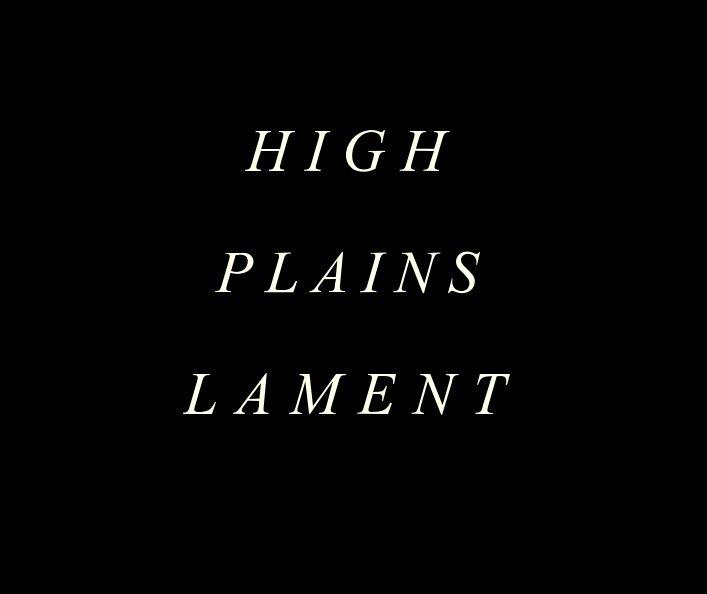 View High Plains Lament by Joseph Oxandale