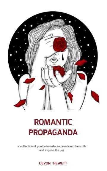 Romantic Propaganda nach Devon J Hewett anzeigen