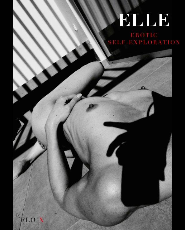 View ELLE: Erotic Self-Exploration by Flo X