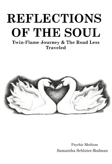 View Reflections Of The Soul by Samantha Schluter-Rodman