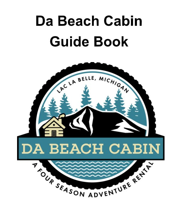 Da Beach Cabin Guide Book nach Chris Guibert, Amy Oestreich anzeigen