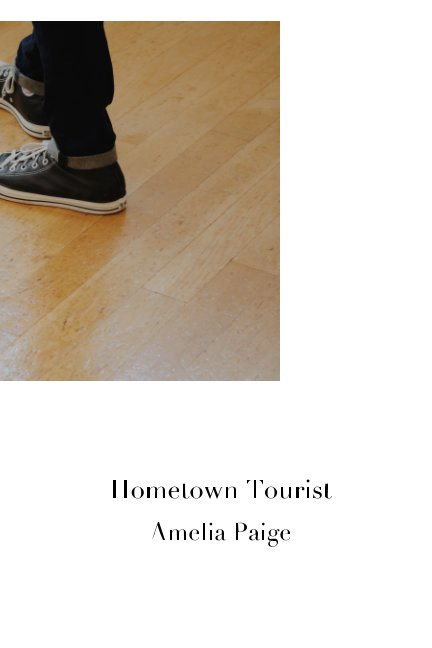 View Hometown Tourist by Amelia Paige