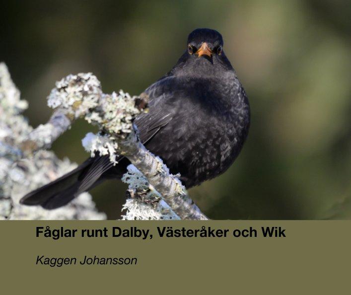 View Fåglar runt Dalby, Västeråker och Wik by Kaggen Johansson