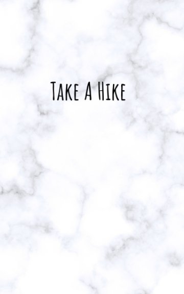 Ver Take A Hike por Crystal Foreman