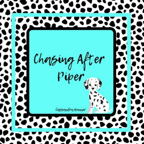 Ver Chasing After Piper por Cassandra Bunner