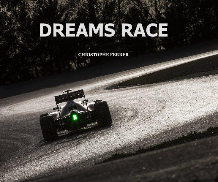 View Dreams Race by Christophe FERRER