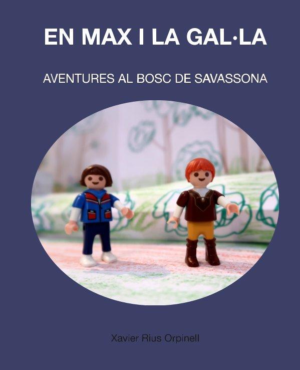 Max i Gal·la. Aventures al bosc de Savassona nach Xavier Rius Orpinell anzeigen