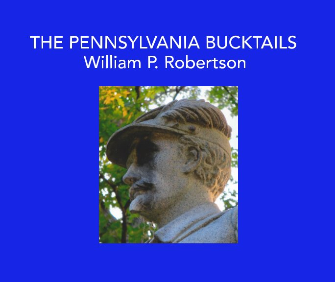 View The Pennsylvania Bucktails by William P. Robertson