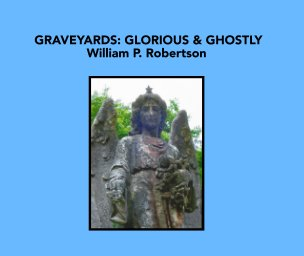 Graveyards: Glorious and Ghostly book cover