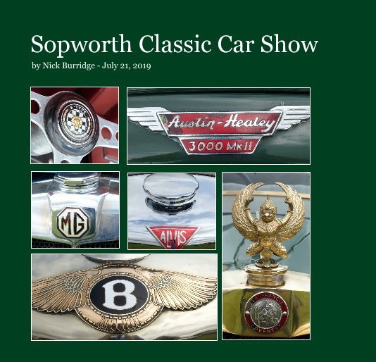 View Sopworth Classic Car Show by Nick Burridge - July 21, 2019