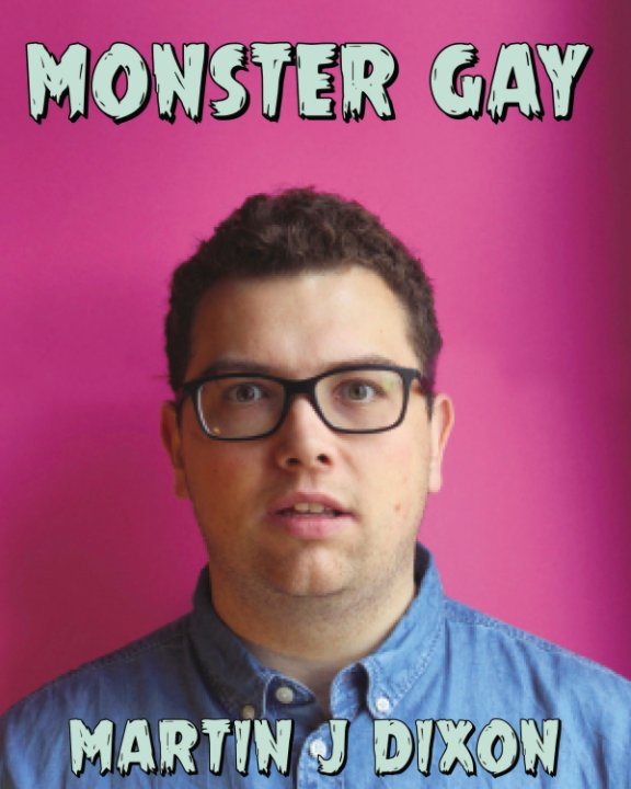 View Monster Gay by Martin J Dixon