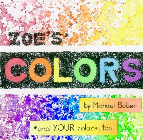 Ver Zoe's* Colors por Michael Bober