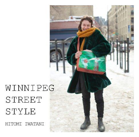 View Winnipeg Street Style by Hitomi Iwatani