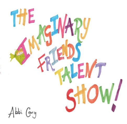 View The Imaginary Friends, by Abbi Cory
