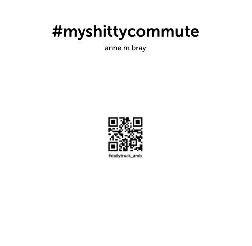 View #myshittycommute by anne m bray