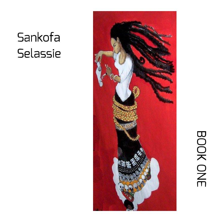 View Sankofa Selassie  Book One by Dianne Valentin Editor