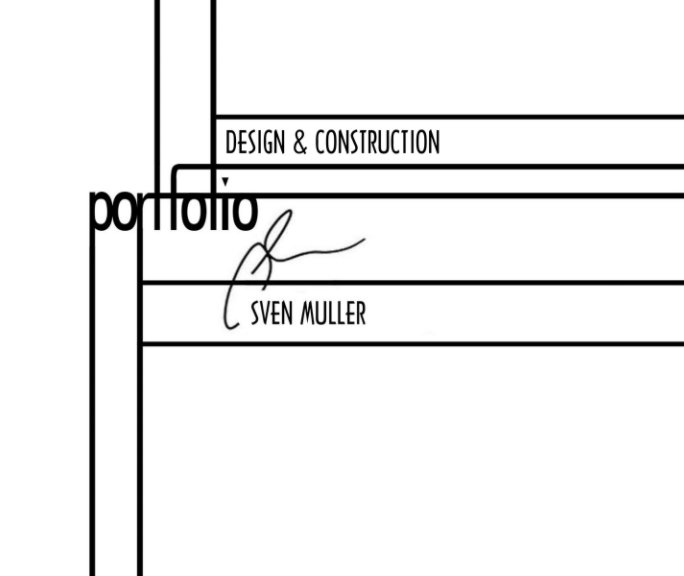 View Design and Construction Portfolio by Sven Muller