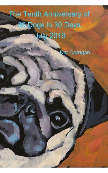 Ver 30 Dogs in 30 Days July 2019 por Kat Corrigan