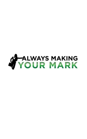 View Always Making Your Mark by Always Making Your Mark LLC