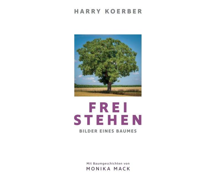 Frei stehen nach Harry Koerber anzeigen