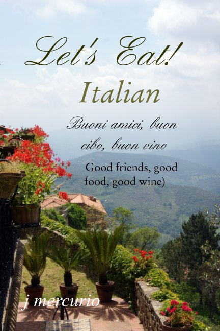 Let S Eat Italian By J Mercurio Blurb Books