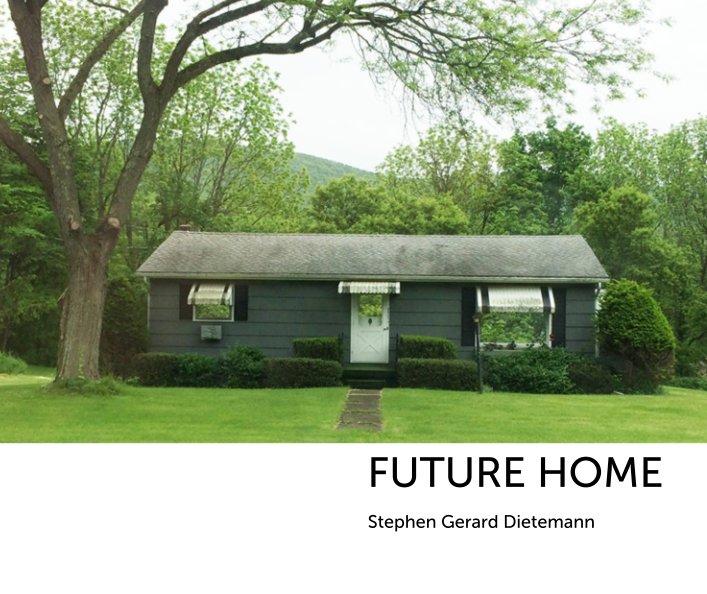 View Future Home by Stephen Gerard Dietemann
