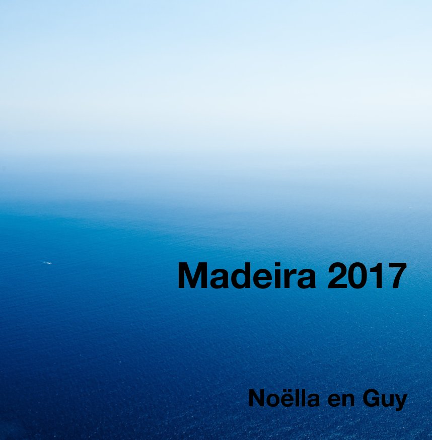 View Madeira 2017 by Noëlla Gaethofs