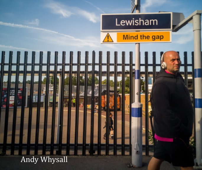 View Lewisham ! Mind the Gap by Andy Whysall