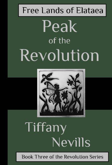 Visualizza Peak of the Revolution di Tiffany Nevills