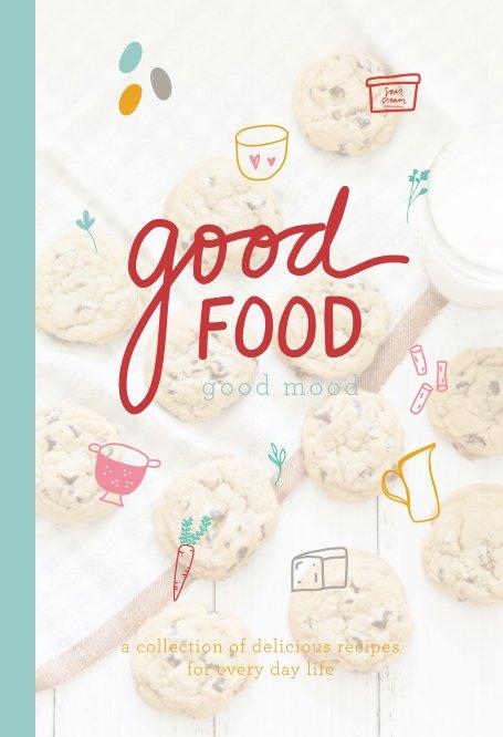 View Good Food Good Mood Cookbook by Regan Doely, Doe A Deer