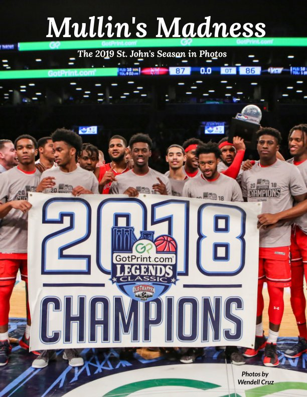 View Mullin's Madness -The 2019 St. John's Season in Photos by W. Cruz
