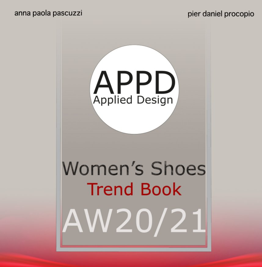 Visualizza APPD Applied Design AW 20/21 Women's Shoes Trend Book di Pascuzzi e Procopio